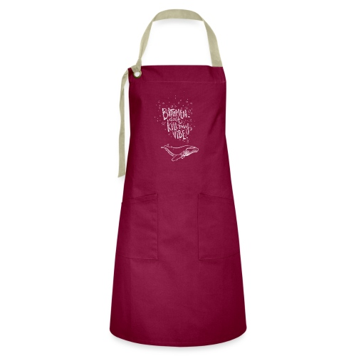 Bitumen Don't Kill My Vibe - No Pipelines! - Artisan Apron