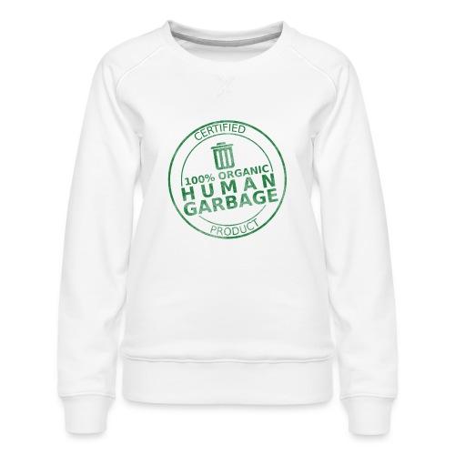 100% Human Garbage - Women's Premium Sweatshirt