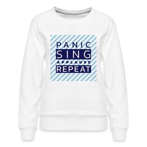 Panic — Sing — Applause — Repeat (duotone) - Women's Premium Sweatshirt