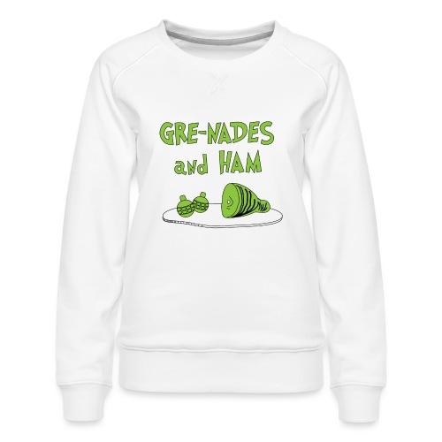 Gre-nades and Ham - Women's Premium Sweatshirt
