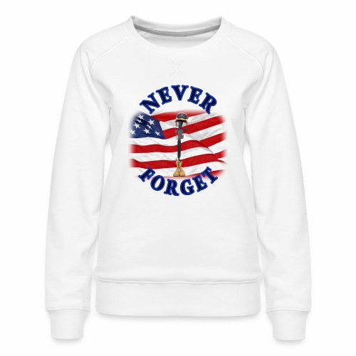 Never Forget - Women's Premium Sweatshirt