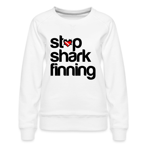 Stop Shark Finning - Women's Premium Sweatshirt