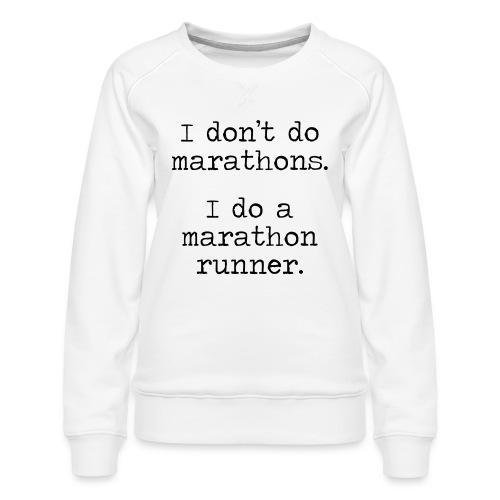 DONT DO MARATHONS - Women's Premium Slim Fit Sweatshirt
