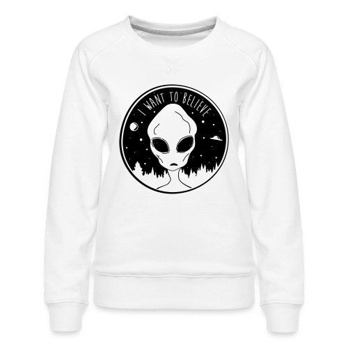 I Want To Believe - Women's Premium Sweatshirt