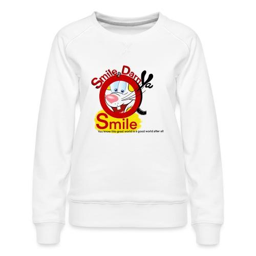 Smile Darn Ya Smile - Women's Premium Sweatshirt