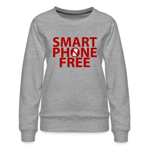 SMART PHONE FREE - Women's Premium Slim Fit Sweatshirt