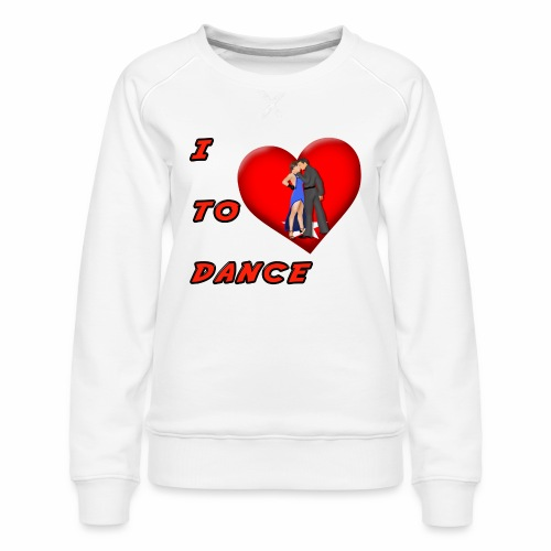I Heart Dance - Women's Premium Sweatshirt