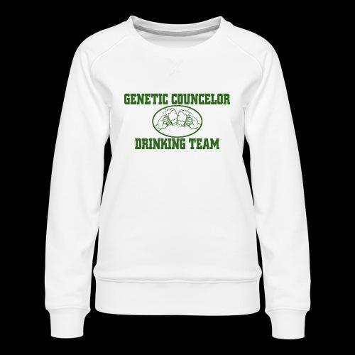 genetic counselor drinking team - Women's Premium Sweatshirt