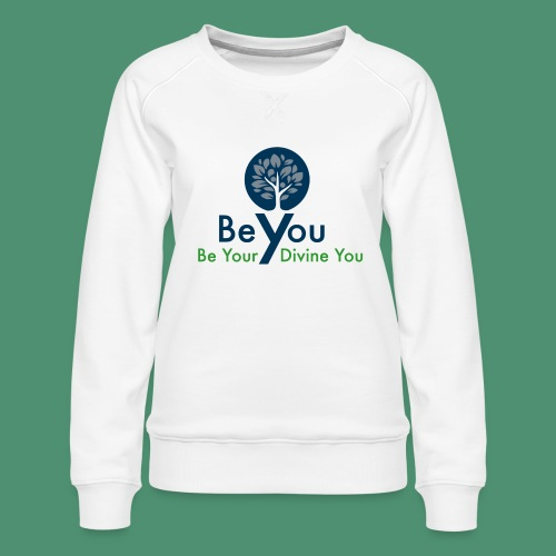 Be Your Divine You - Women's Premium Sweatshirt