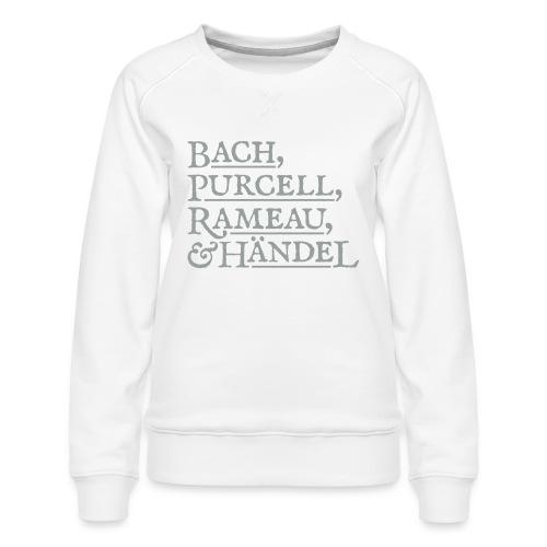 Fab Four of Early Music - Women's Premium Sweatshirt
