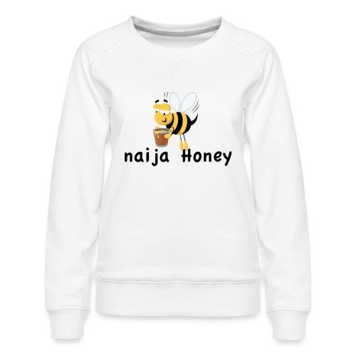 naija honey... - Women's Premium Slim Fit Sweatshirt