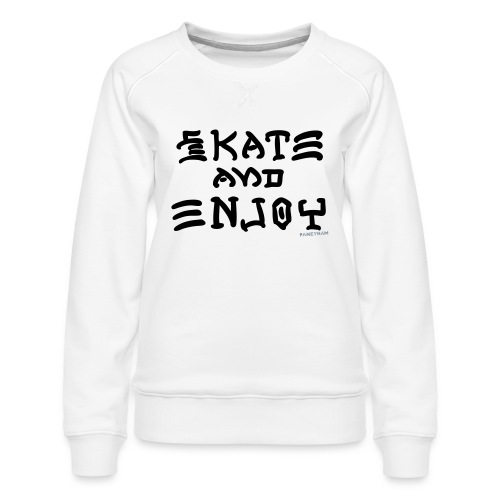 Skate and Enjoy - Women's Premium Sweatshirt