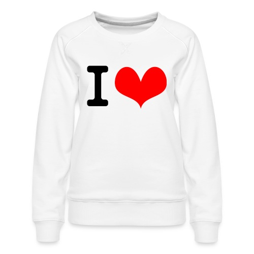 I Love what - Women's Premium Sweatshirt