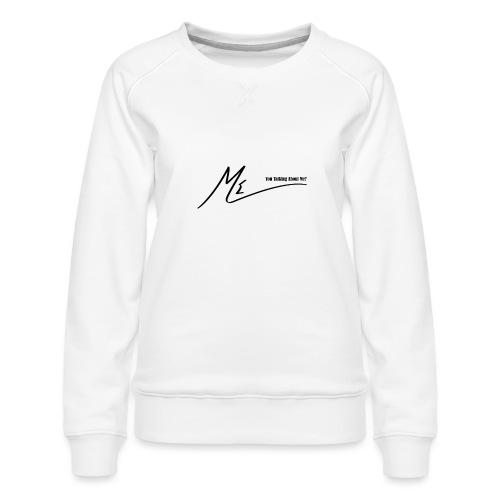 You Talking About Me! - Women's Premium Sweatshirt