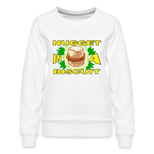 NUGGET in a BISCUIT - Women's Premium Sweatshirt