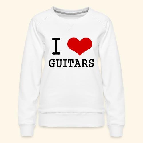 I love guitars - Women's Premium Sweatshirt
