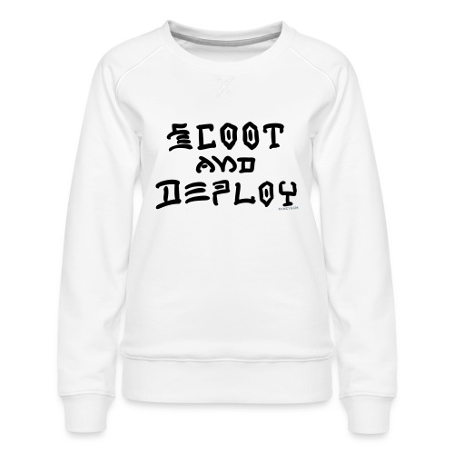 Scoot and Deploy - Women's Premium Sweatshirt