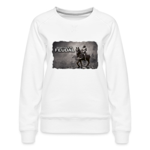 Resistance is Feudal 2 - Women's Premium Sweatshirt