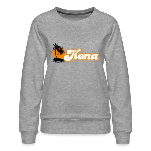Kona Hawaii - Women's Premium Sweatshirt