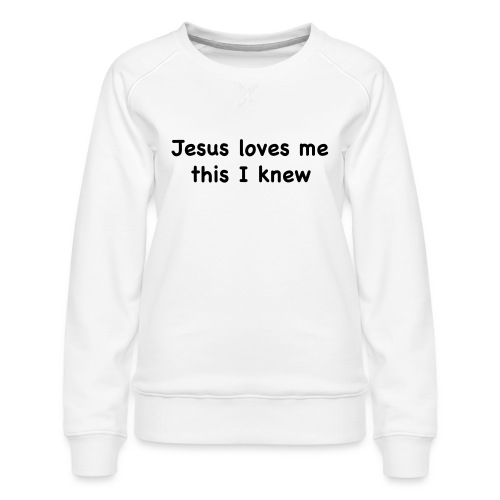 jesus loves me - Women's Premium Sweatshirt