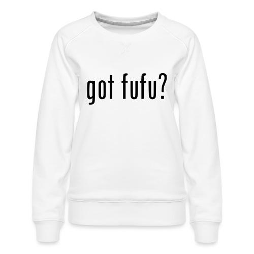 gotfufu-black - Women's Premium Slim Fit Sweatshirt