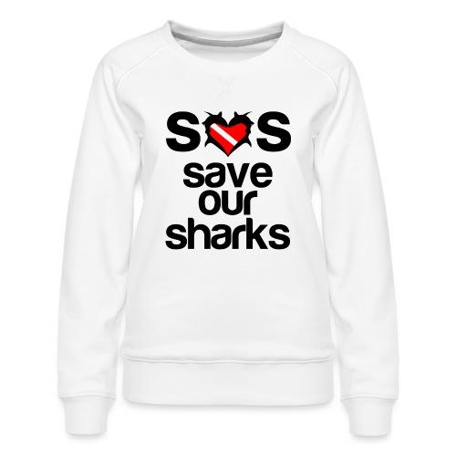 Save Our Sharks T-Shirt - Women's Premium Sweatshirt