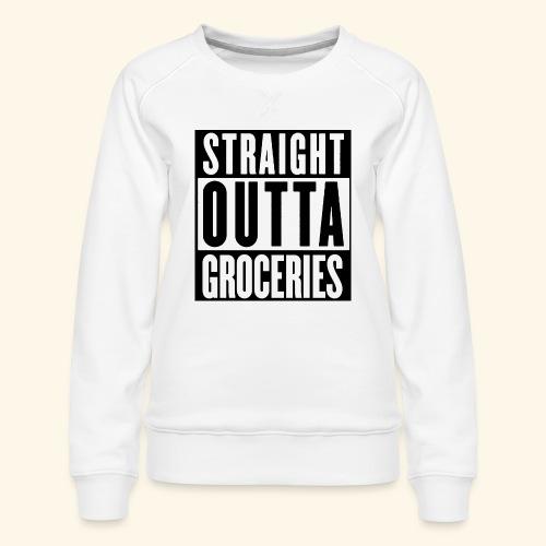 STRAIGHT OUTTA GROCERIES - Women's Premium Sweatshirt