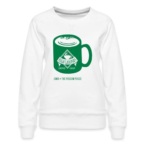 High Grounds Coffee Shop - Women's Premium Sweatshirt