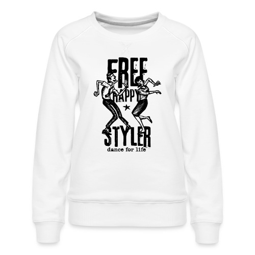 free styler dance freestyler - Women's Premium Sweatshirt