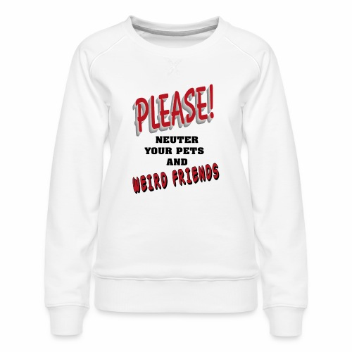 Weird Friends - Women's Premium Sweatshirt