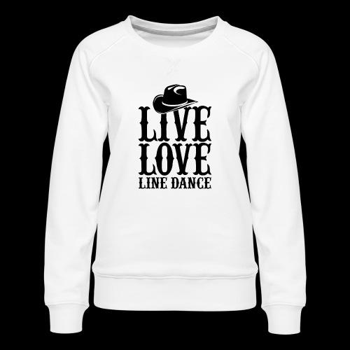 Live Love Line Dancing - Women's Premium Sweatshirt