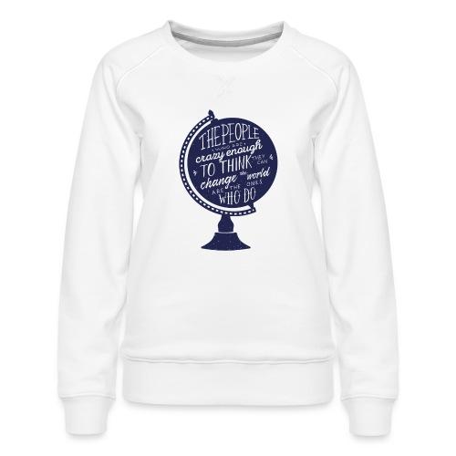 change the world - Women's Premium Sweatshirt