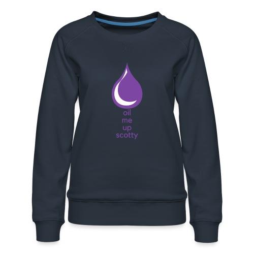 Oil Me Up Scotty - Women's Premium Sweatshirt