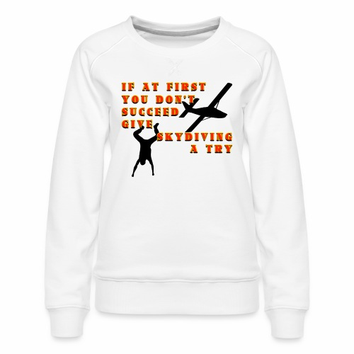 Try Skydiving - Women's Premium Sweatshirt