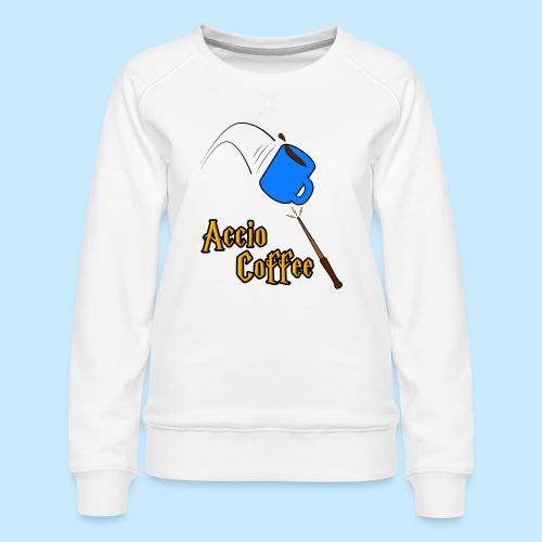 Accio Coffee! (Double Sided) - Women's Premium Sweatshirt