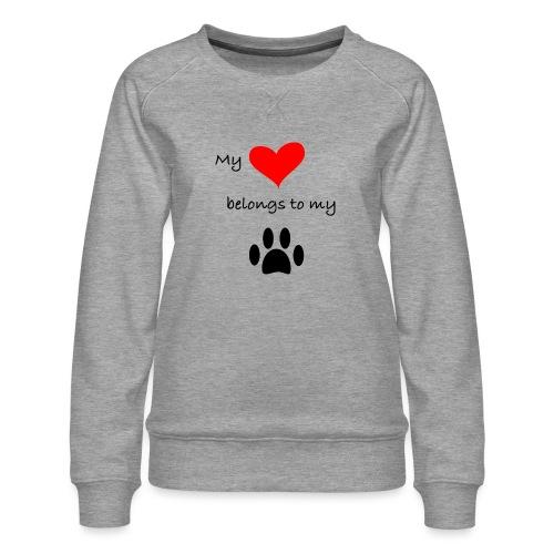 Dog Lovers shirt - My Heart Belongs to my Dog - Women's Premium Sweatshirt