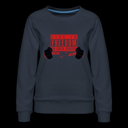 Live Free - Women's Premium Sweatshirt