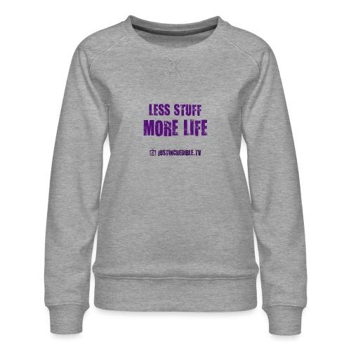 Less Stuff More Life - Women's Premium Sweatshirt