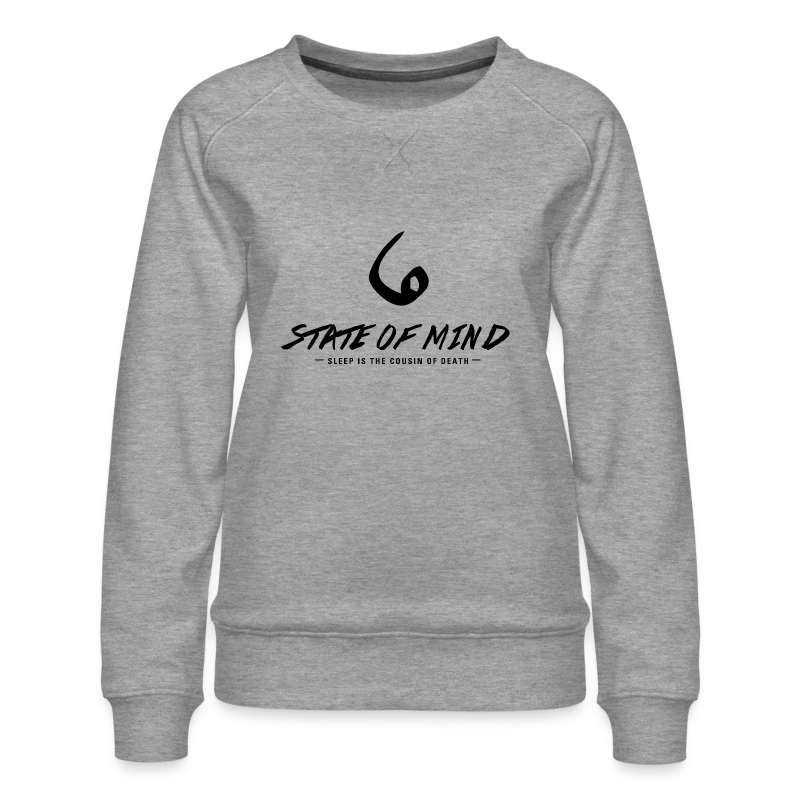 6 State of Mind - Women's Premium Sweatshirt
