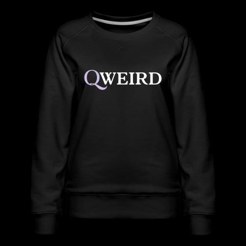 (Q)weird - Women's Premium Sweatshirt