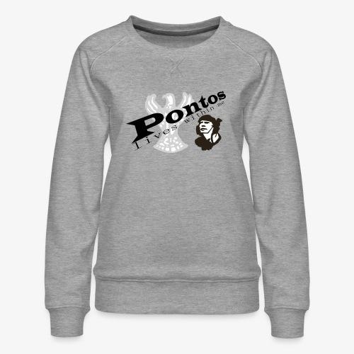 Pontos lives within me. - Women's Premium Sweatshirt