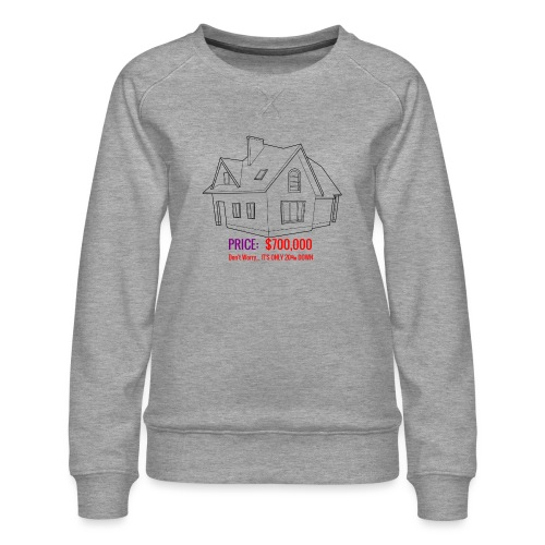 Fannie & Freddie Joke - Women's Premium Sweatshirt