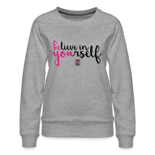 BE YOU shirt design w logo - Women's Premium Sweatshirt