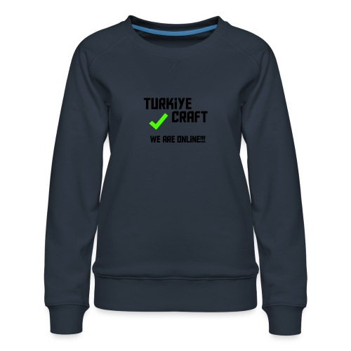 we are online boissss - Women's Premium Sweatshirt