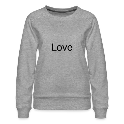 Love - Women's Premium Sweatshirt