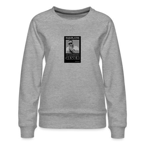 BOLDER STEEL PITTSBURGH 4EVER BLACK WHITE - Women's Premium Sweatshirt