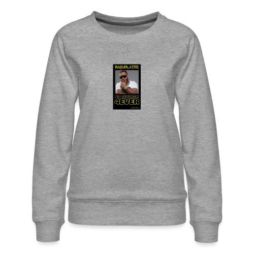 BOLDER STEEL PITTSBURGH 4EVER 1 - Women's Premium Sweatshirt