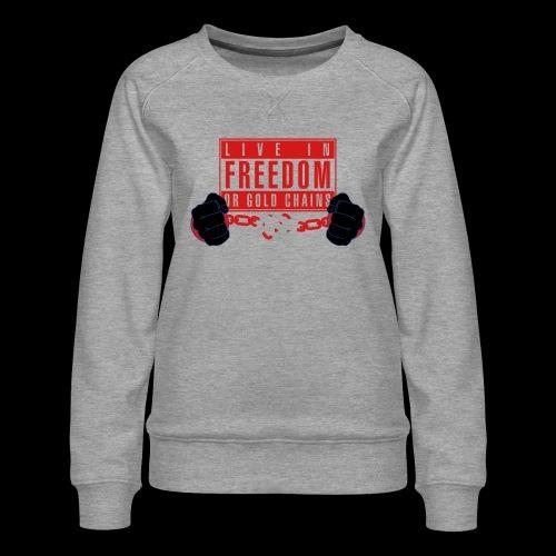 Live Free - Women's Premium Slim Fit Sweatshirt