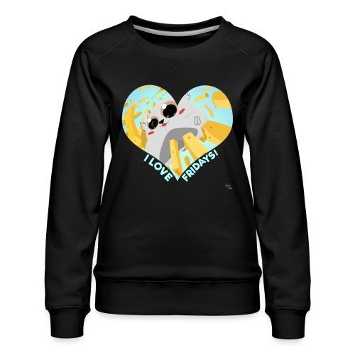 I Love Fridays! - Women's Premium Sweatshirt