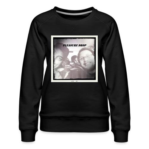 Pleasure Drop - Women's Premium Sweatshirt